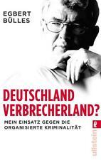 Deutschland, Verbrecherland?, Egbert Bülles