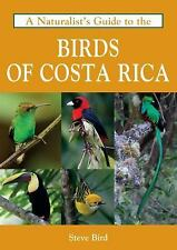 A NATURALIST'S GUIDE TO THE BIRDS OF COSTA RICA - BIRD, STEVE - NEW PAPERBACK BO