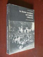 LE DONNE SOCIALISTE NEL BIELLESE.1900-1918.LUIGI MORANINO.I EDIZ. 1984