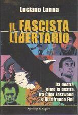 Il fascista libertario. Saggio di Luciano Lanna - Ed. Sperling & Kupfer