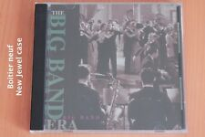 The Big Band Era - Harry James - Goodman - Dorsey - Boitier neuf - CD
