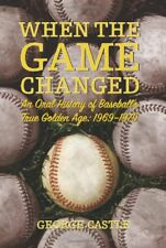When the Game Changed: An Oral History of Baseball
