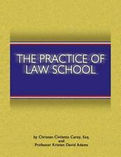 The Practice of Law School: Getting In and Making the Most of Your Legal Educati