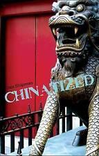 NEW Chinatized by Dan Shipman