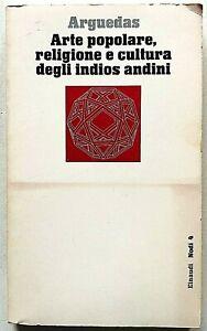 Arguedas Arte popolare religione e cultura degli indios andini Einaudi Nodi 1983