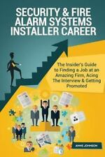 Security and Fire Alarm Systems Installer Career (Special Edition) : The...