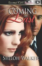 COMING IN LAST by Shiloh Walker EROTIC CONTEMPORARY SUSPENSE ROMANCE ~ GREAT!