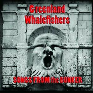 """GREENLAND WHALEFISHERS - """"Songs From The Bunker """" CDLP - Celtic-Punk"""
