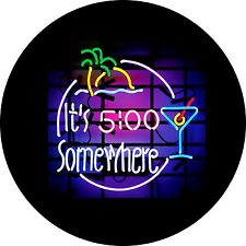 It's 5 O'Clock Somewhere (neon light) Jeep Wrangler RV Trailer Spare Tire Cover