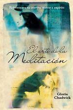 El arte de la meditación: Rejuvenezca su cuerpo, mente y espíritu (Spa-ExLibrary