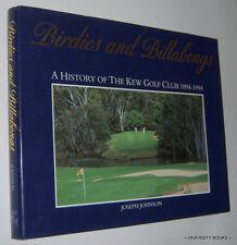 BIRDIES AND BILLABONGS : A History of the Kew Golf Club 1894-1994  HB/DJ
