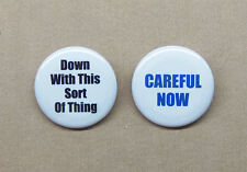 """Down With This Sort Of Thing & Careful Now Buttons 1.25"""" Father Ted TV Protest"""