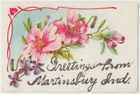 c1910 MARTINSBURG Indiana Ind Postcard Greeting From Flowers