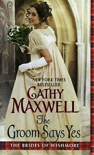 Cathy Maxwell  The Groom Says Yes      Wishmore  Historical Romance   Pbk NEW