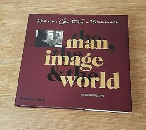 Henri Cartier-Bresson The man, the image, the world Hardback photography book