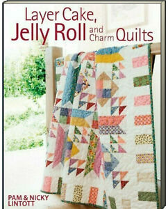 Layer Cake, Jelly Roll and Charm Quilts  Pam Lintott & Nicky Lintott (Paperback)