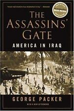 The Assassins' Gate : America in Iraq by George Packer (2006, Paperback)