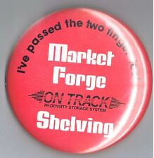 "Market Forge On Track Shelving 3"" Advertising Pinback Button Two Finger Test Ad"