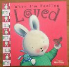 WHEN I'M FEELING LOVED BY TRACE MORONEY ~ HARD COVER ~ NEW