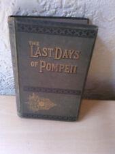 The last days of Pompeii, Edward Bulwer, Lord Lytton, London: William Nicholson