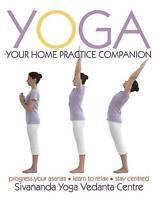 Yoga Your Home Practice Companion (Sivananda Yoga Vedanta Centre)