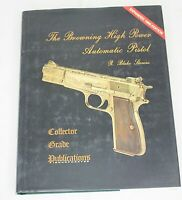 THE BROWNING HIGH POWER AUTOMATIC PISTOL by R. Blake Stevens 1990 Edition Book