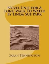 Novel Unit for A Long Walk To Water by Linda Sue Park by Pennington, Sarah, Good