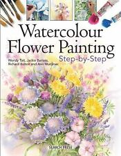 Watercolour Flower Painting Step-by-Step, Mortimer, Ann, Tait, Wendy, Bolton, Ri