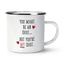 Usted podría ser un idiota pero tú eres mi idiota Retro Esmalte Taza Taza-Grosero Gracioso Amor