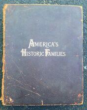 1899 America's Historic Families-Elegantly Illstra. Steel Portrait Engravings-