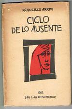 Francisco Arrivi Ciclo De Lo Ausente Poetry Puerto Rico 1st Edition 1962 Liarte