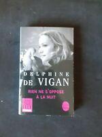 Delphine de Vigan - Rien ne s'oppose à la nuit - LLDP
