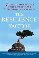 The Resilience Factor: 7 Keys to Finding Your Inner Strength and Overcoming Life