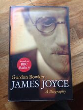 James Joyce By Gordon Bowker,1st Edition Hardback.