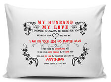 My Husband My Love I Will Always Be There For You Novelty Gift Pillow Case