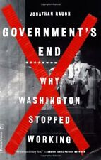 Governments End: Why Washington Stopped Working by Jonathan Rauch