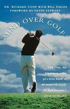 Mind Over Golf: How to Use Your Head to Lower Your Score: How to Use Your Head t