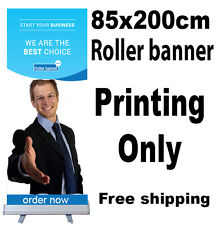 85x200cm Roller Banner Printing Only Pull Up POP Up Banner Exhibition Prints
