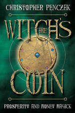 The Witchs Coin: Prosperity and Money Magick,PB,Christopher Penczak