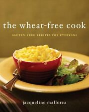 The Wheat-Free Cook: Gluten-Free Recipes for Every