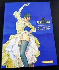 MANARA EL GAUCHO MANARA PRATT CASTERMAN  CARTONNE 2010 QUASI NEUF