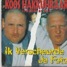 Koos Hakkuhraar-Ik Verscheurde Je Foto cd single