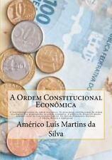Direito Econômico: A Ordem Constitucional Economica : A Constitucionalizacao...