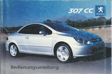 PEUGEOT 307 CC Betriebsanleitung 2004 Bedienungsanleitung Handbuch Bordbuch BA