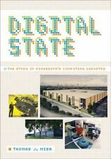 Digital State: The Story of Minnesota's Computing Industry by Misa, Thomas J.