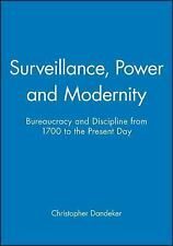 Surveillance, Power and Modernity: Bureaucracy and Discipline from 1700 to th...