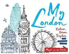 My London: Colour, Draw, Explore (Colouring Books), Majel van der Meulen, New Bo