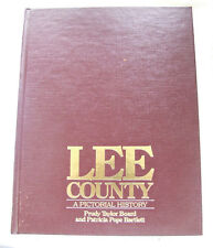 Lee County : A Pictorial History by Prudy Taylor Board and Patricia Bartlet 1985