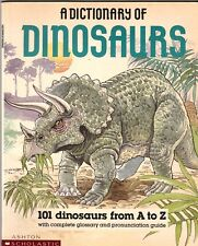 A DICTIONARY OF DINOSAURS 101 Dinosaurs From A-Z + Glossary ~ SC 1989