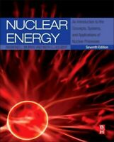 Nuclear Energy : An Introduction to the Concepts, Systems, and Applications o...